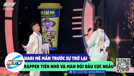 Xem Show CLIP HÀI Hari mê mẩn trước sự trở lại của rapper Tiến Nhỏ và màn đối đầu cực ngầu HD Online.